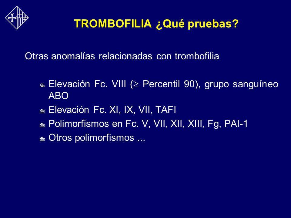 TROMBOFILIA ¿Qué pruebas