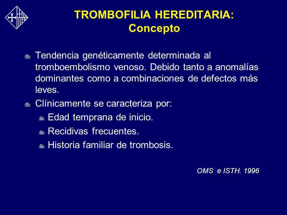 TROMBOFILIA HEREDITARIA: Concepto