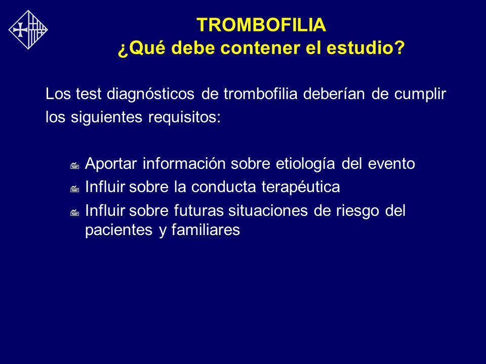 TROMBOFILIA ¿Qué debe contener el estudio
