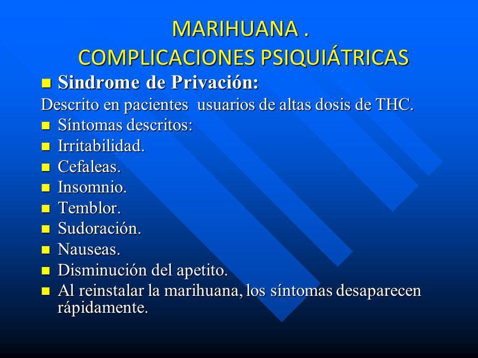 MARIHUANA . COMPLICACIONES PSIQUIÁTRICAS