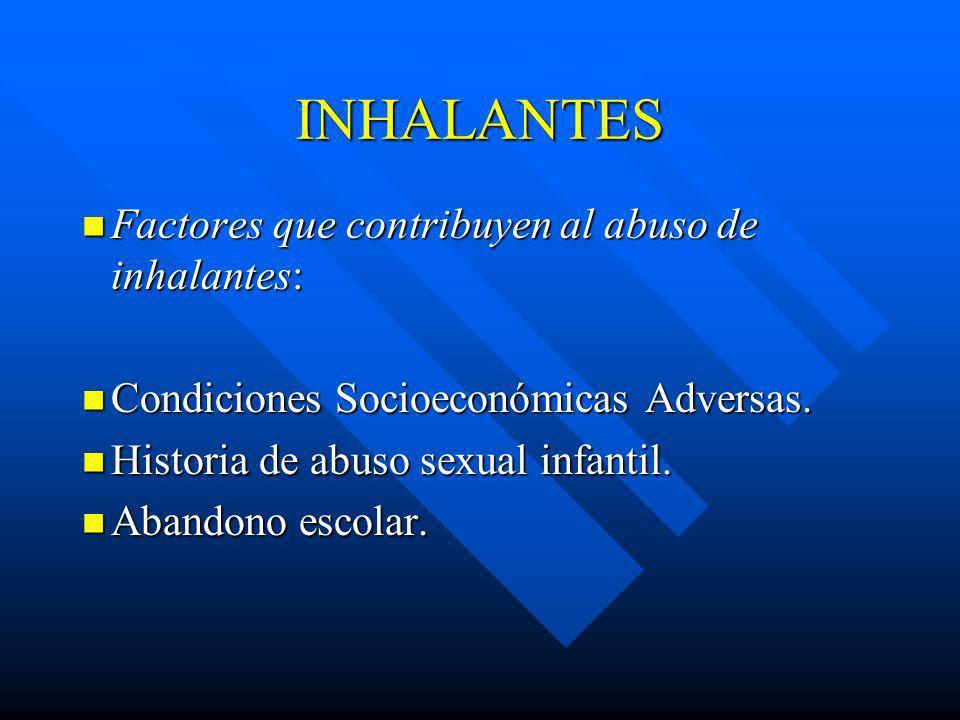 INHALANTES Factores que contribuyen al abuso de inhalantes: