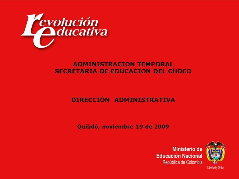 ADMINISTRACION TEMPORAL SECRETARIA DE EDUCACION DEL CHOCO