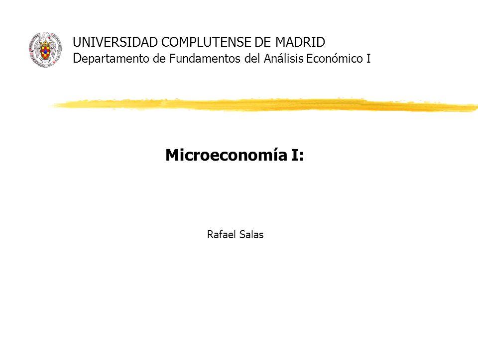 Microeconomía I: Rafael Salas