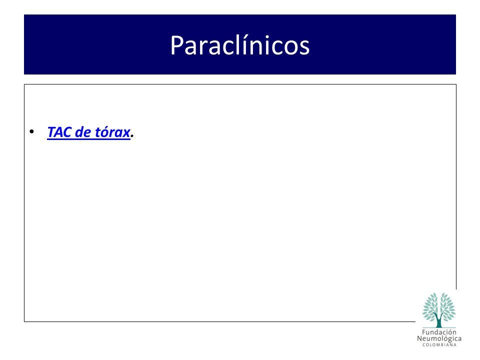 Paraclínicos TAC de tórax.