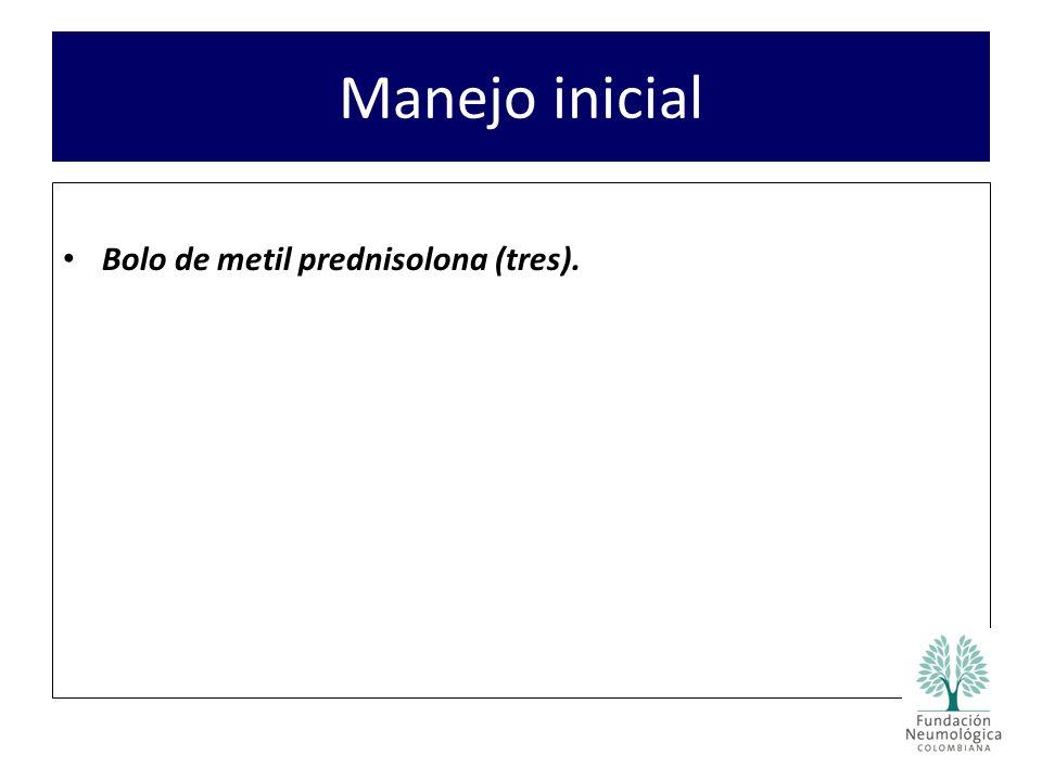 Manejo inicial Bolo de metil prednisolona (tres).
