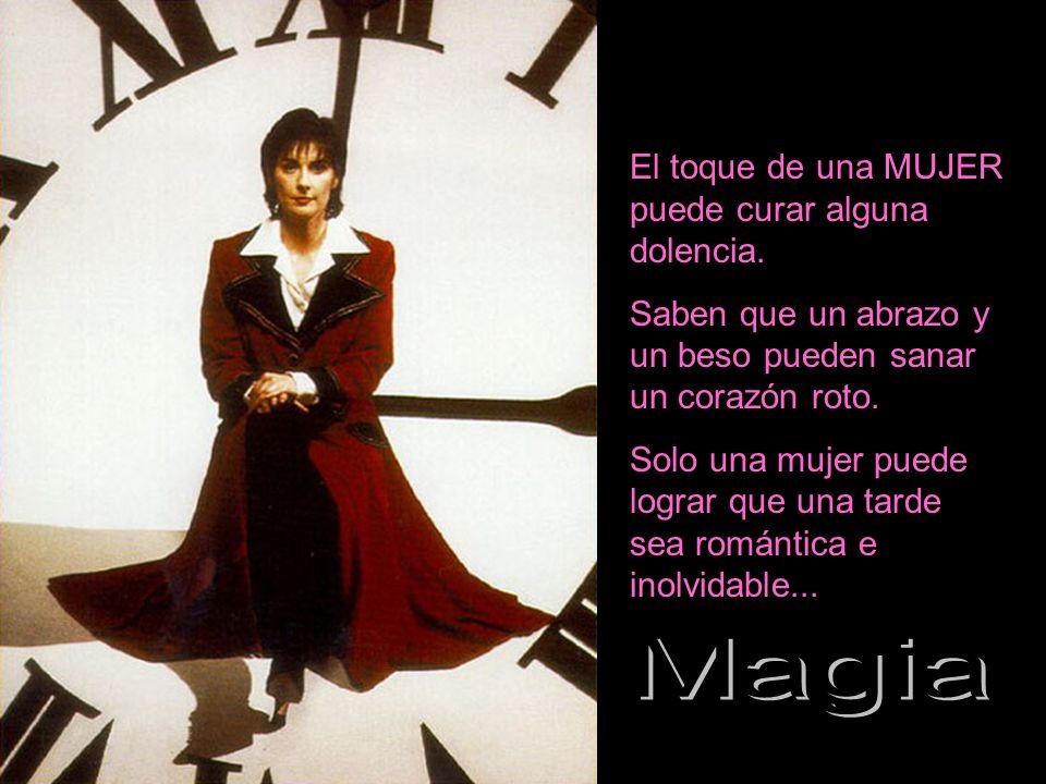 Magia El toque de una MUJER puede curar alguna dolencia.