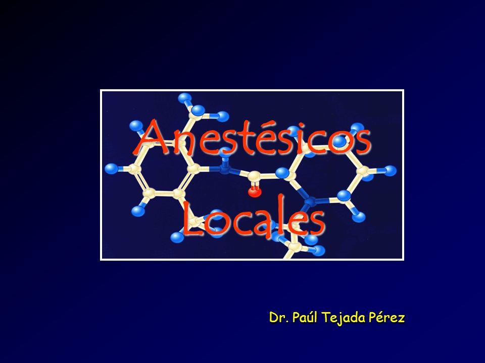 Anestésicos Locales Dr. Paúl Tejada Pérez
