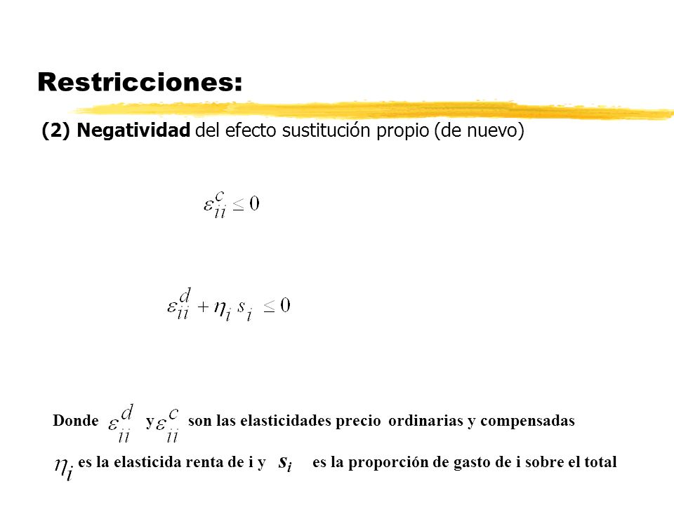 Restricciones: (2) Negatividad del efecto sustitución propio (de nuevo)
