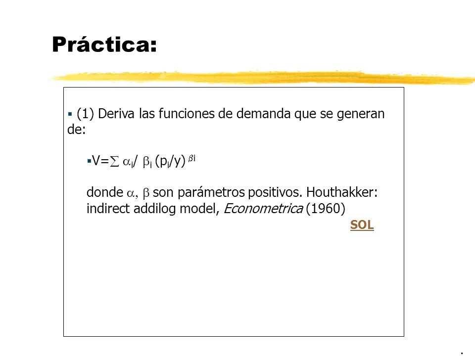 Práctica: . (1) Deriva las funciones de demanda que se generan de: