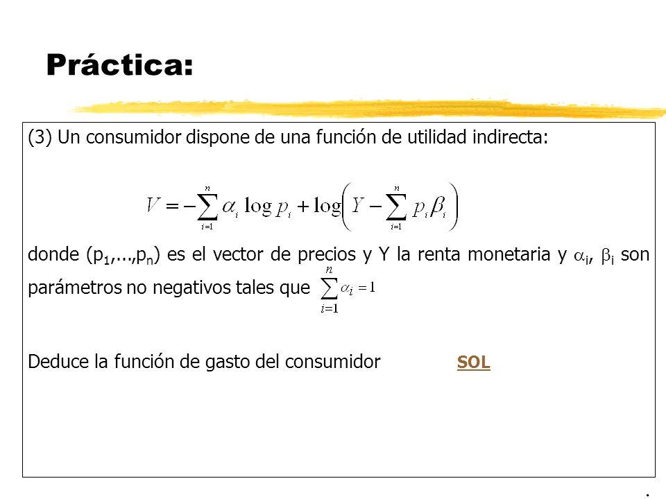 Práctica: (3) Un consumidor dispone de una función de utilidad indirecta: