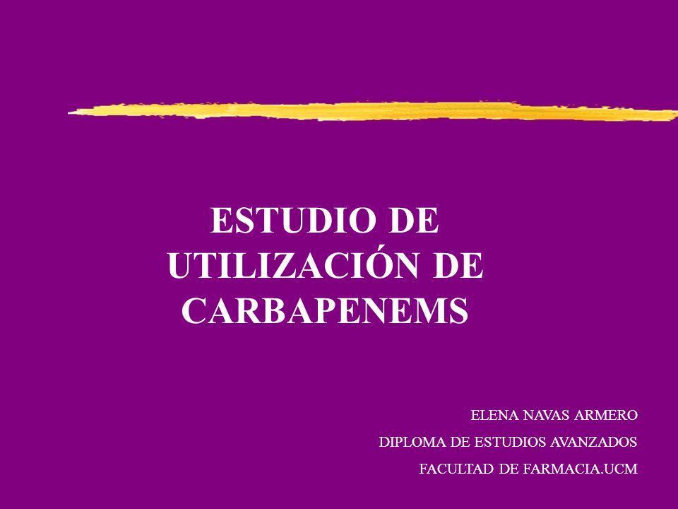 ESTUDIO DE UTILIZACIÓN DE CARBAPENEMS