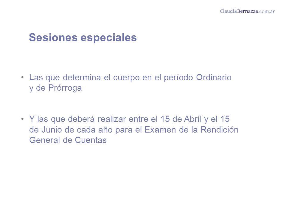 Sesiones especiales Las que determina el cuerpo en el período Ordinario y de Prórroga.