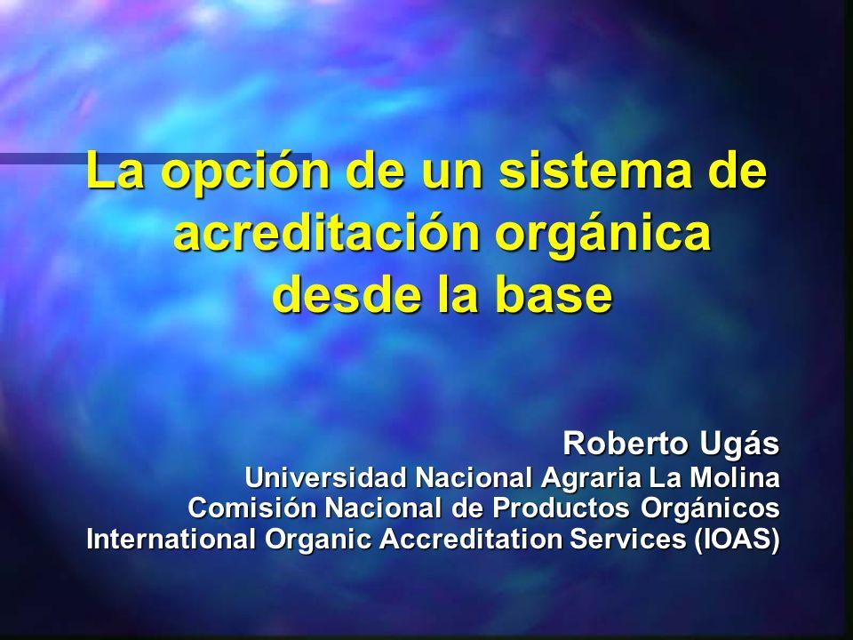 La opción de un sistema de acreditación orgánica desde la base