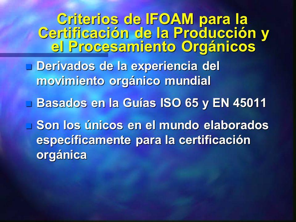 Criterios de IFOAM para la Certificación de la Producción y el Procesamiento Orgánicos