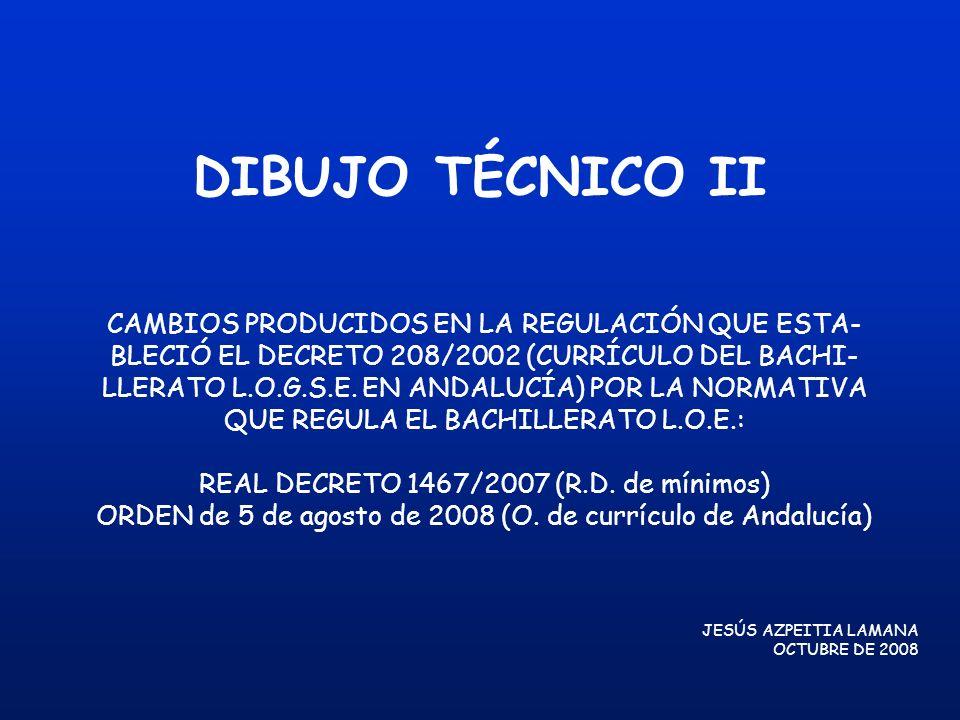 DIBUJO TÉCNICO II CAMBIOS PRODUCIDOS EN LA REGULACIÓN QUE ESTA-