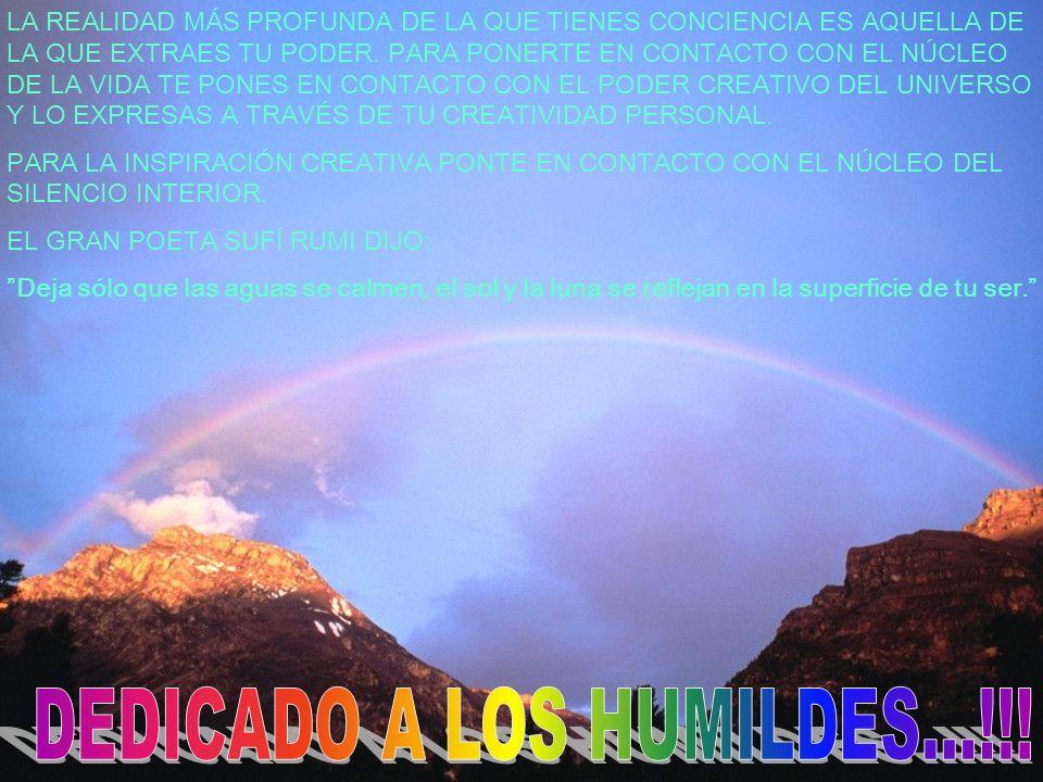 DEDICADO A LOS HUMILDES...!!!