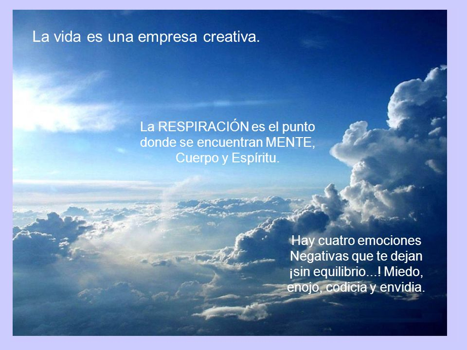 La vida es una empresa creativa.