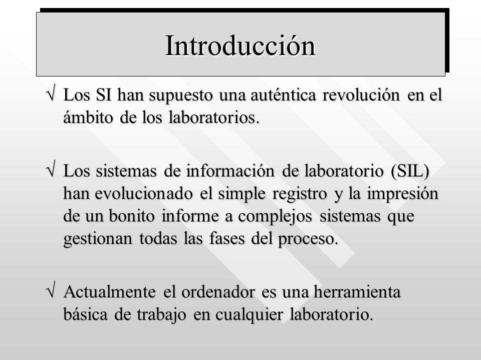 Introducción Los SI han supuesto una auténtica revolución en el ámbito de los laboratorios.