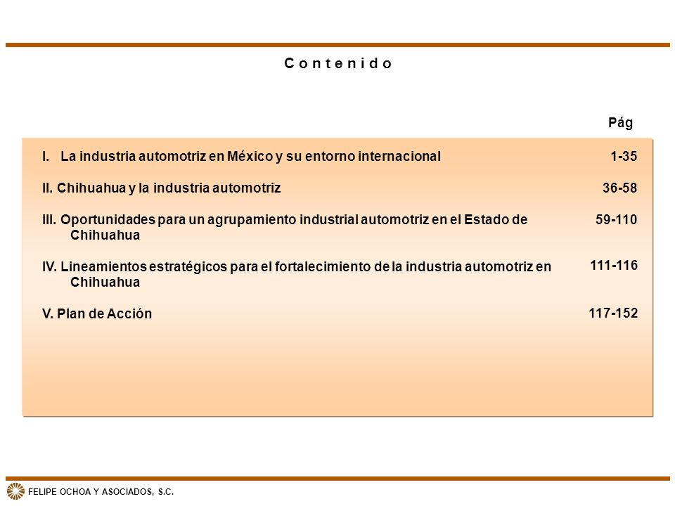 C o n t e n i d oPág. I. La industria automotriz en México y su entorno internacional. II. Chihuahua y la industria automotriz.