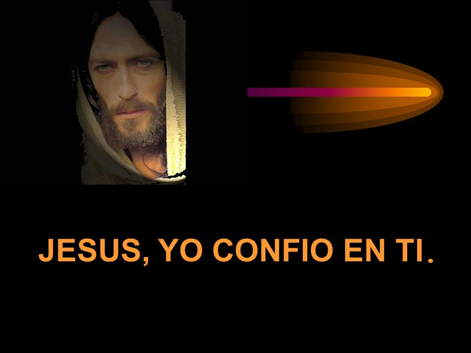 JESUS, YO CONFIO EN TI.