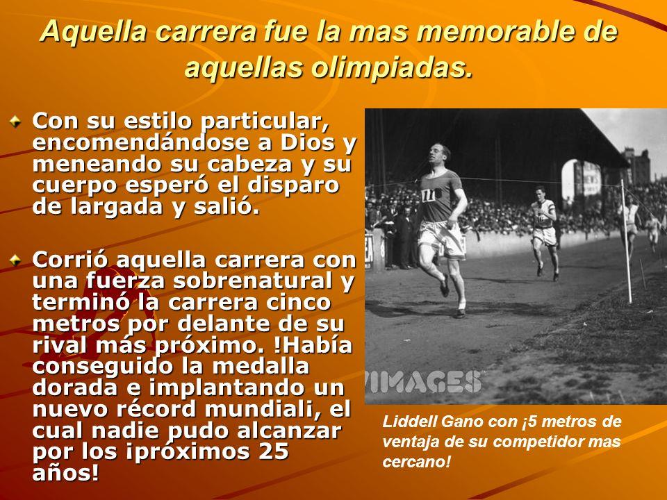 Aquella carrera fue la mas memorable de aquellas olimpiadas.