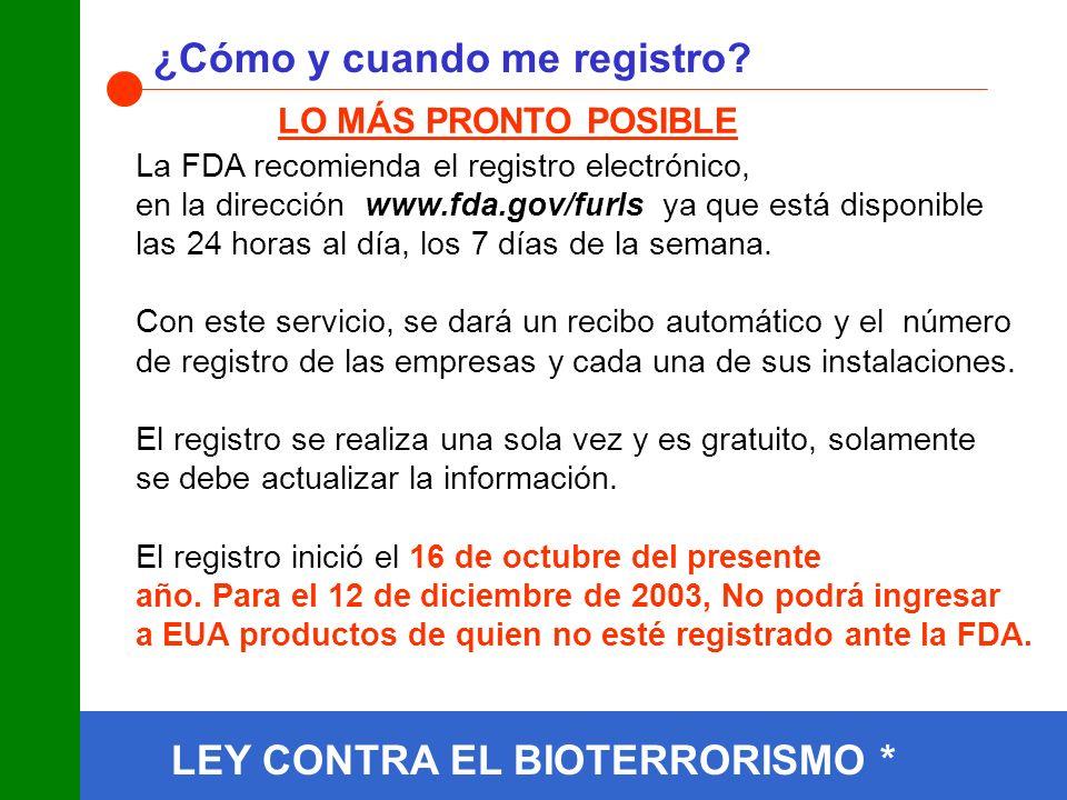LEY CONTRA EL BIOTERRORISMO * ¿Cómo y cuando me registro