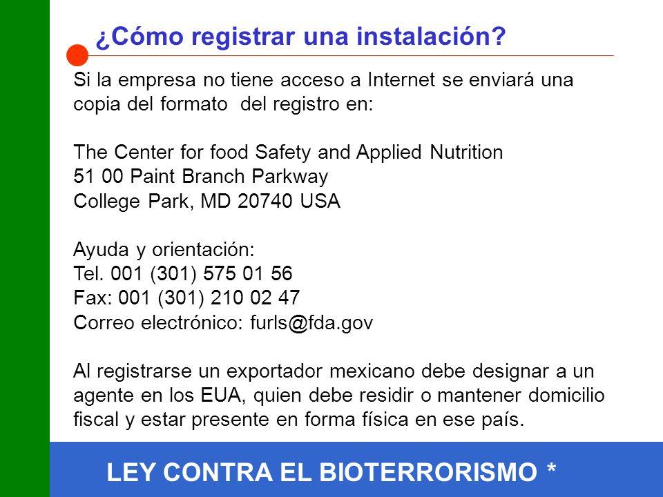 LEY CONTRA EL BIOTERRORISMO * ¿Cómo registrar una instalación
