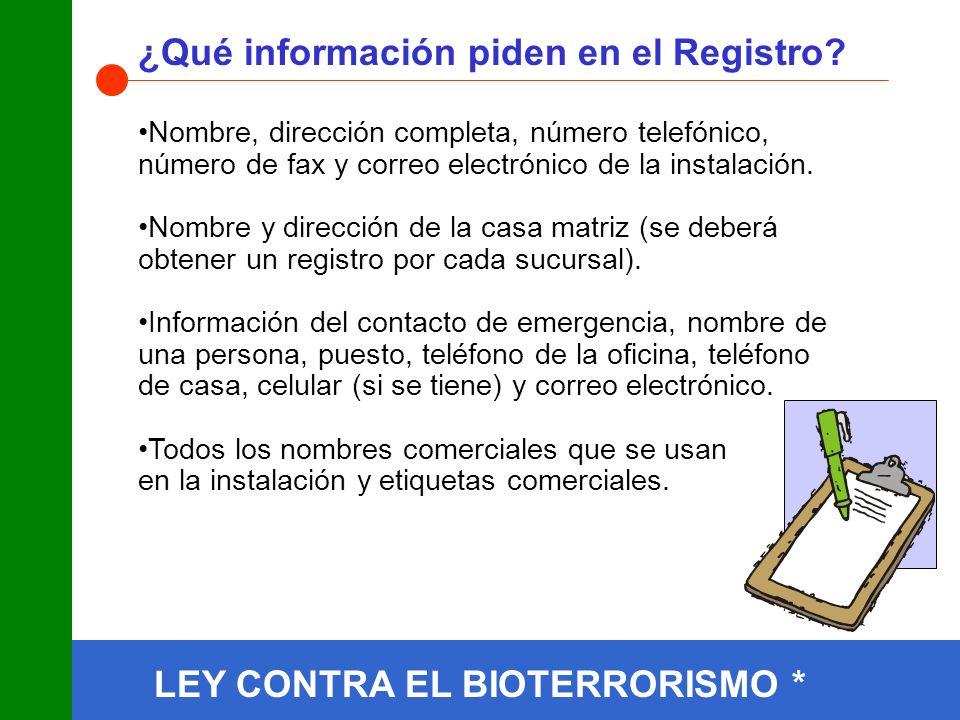 LEY CONTRA EL BIOTERRORISMO * ¿Qué información piden en el Registro