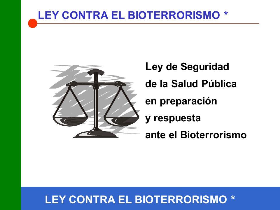 LEY CONTRA EL BIOTERRORISMO *