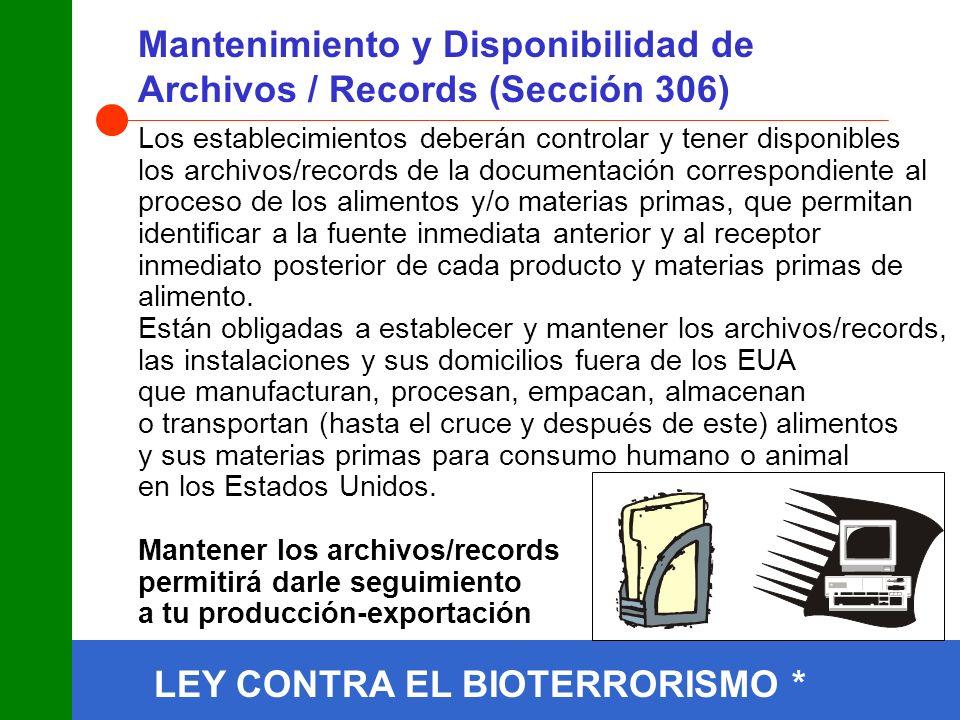 LEY CONTRA EL BIOTERRORISMO * Mantenimiento y Disponibilidad de