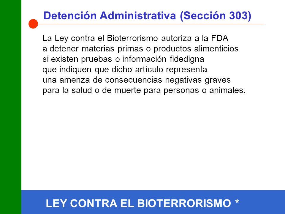 LEY CONTRA EL BIOTERRORISMO * Detención Administrativa (Sección 303)