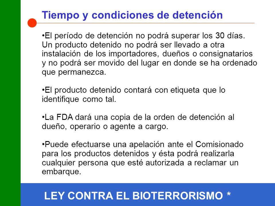 LEY CONTRA EL BIOTERRORISMO * Tiempo y condiciones de detención