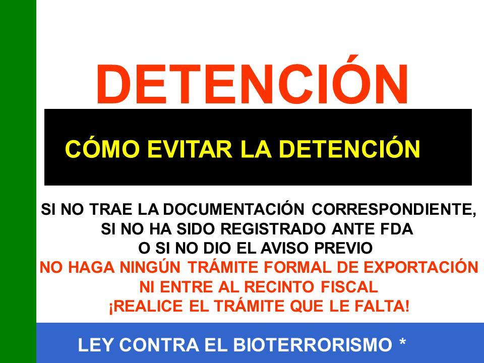 DETENCIÓN CÓMO EVITAR LA DETENCIÓN LEY CONTRA EL BIOTERRORISMO *