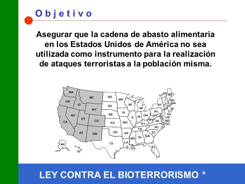 LEY CONTRA EL BIOTERRORISMO * O b j e t i v o