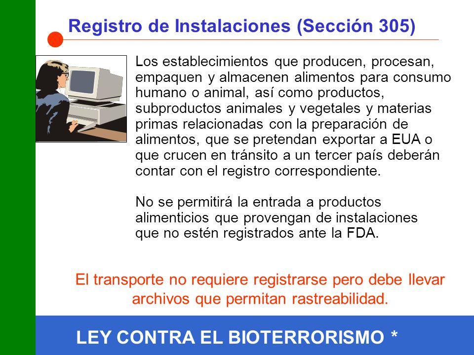 LEY CONTRA EL BIOTERRORISMO * Registro de Instalaciones (Sección 305)