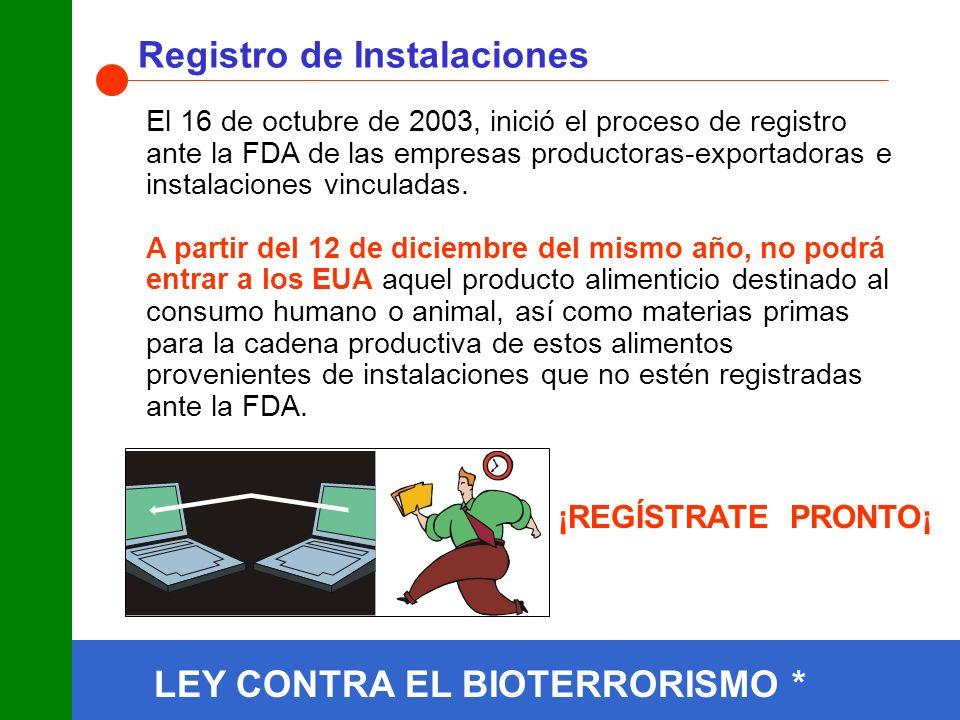 LEY CONTRA EL BIOTERRORISMO * Registro de Instalaciones