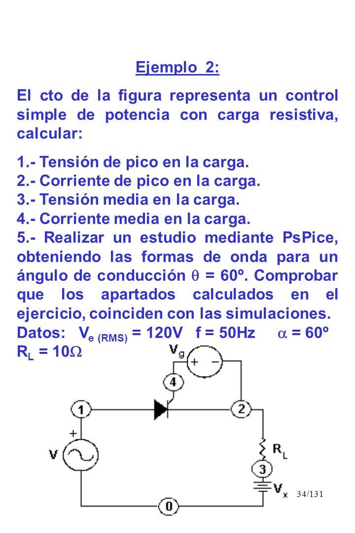 Ejemplo 2: El cto de la figura representa un control simple de potencia con carga resistiva, calcular: