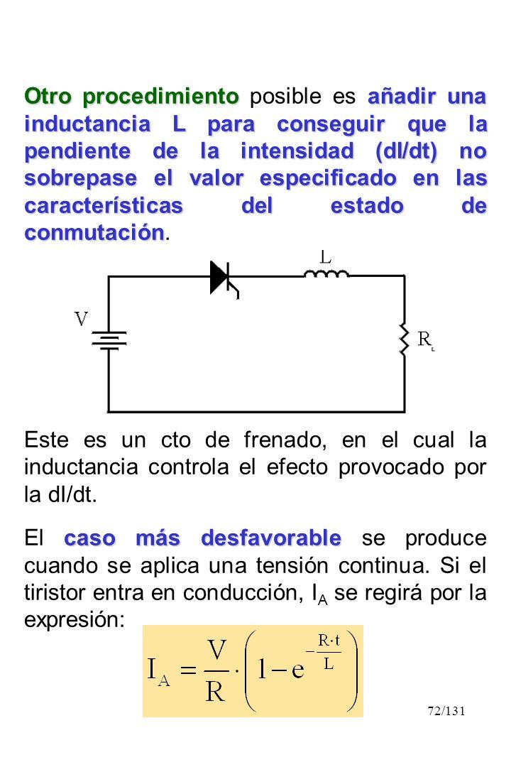 Otro procedimiento posible es añadir una inductancia L para conseguir que la pendiente de la intensidad (dI/dt) no sobrepase el valor especificado en las características del estado de conmutación.