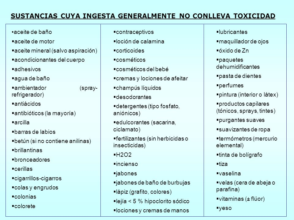 SUSTANCIAS CUYA INGESTA GENERALMENTE NO CONLLEVA TOXICIDAD