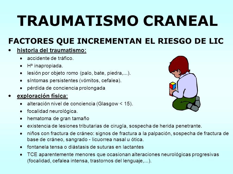 TRAUMATISMO CRANEAL FACTORES QUE INCREMENTAN EL RIESGO DE LIC