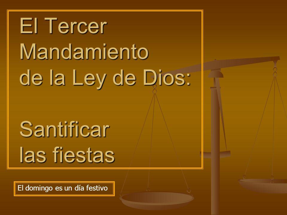 El Tercer Mandamiento de la Ley de Dios: Santificar las fiestas