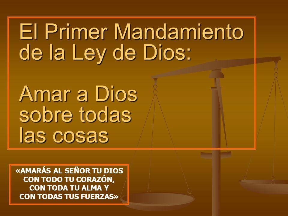 «AMARÁS AL SEÑOR TU DIOS