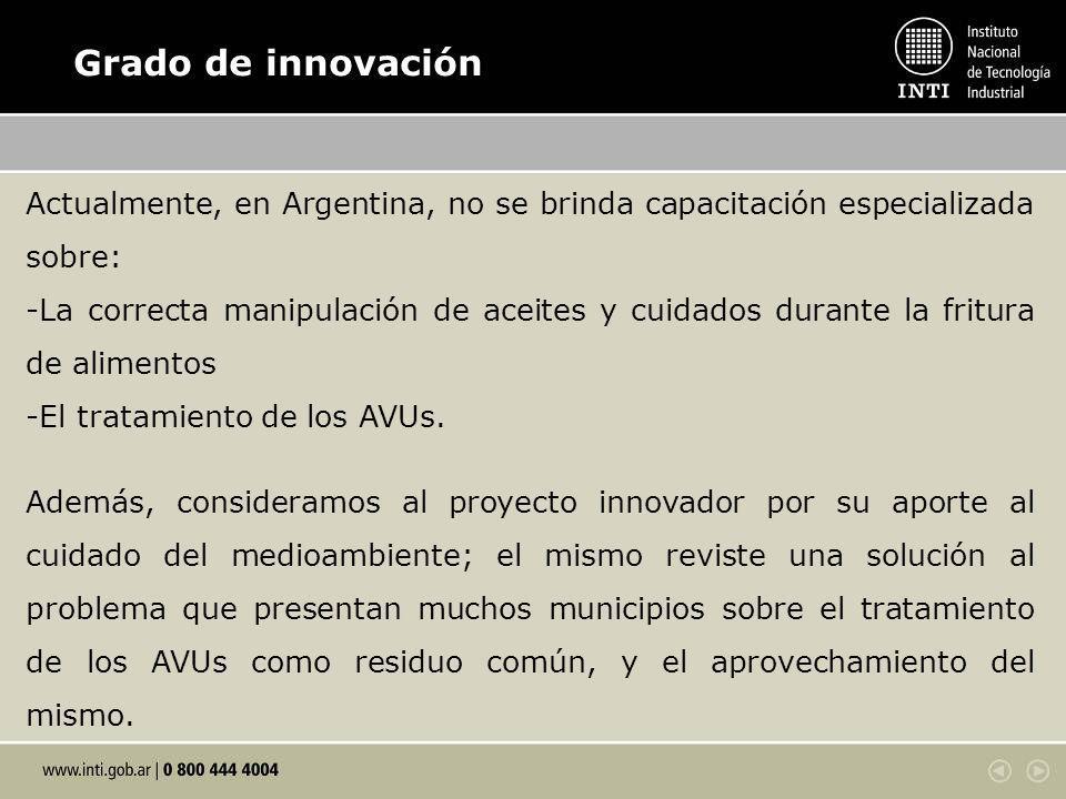 Grado de innovación Actualmente, en Argentina, no se brinda capacitación especializada sobre: