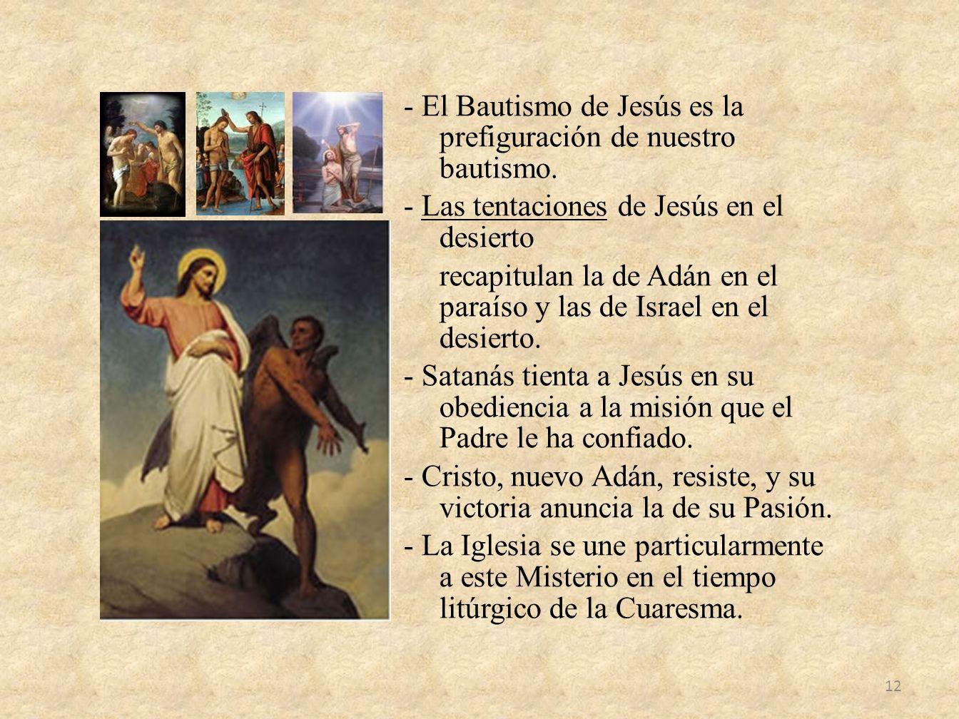 - El Bautismo de Jesús es la prefiguración de nuestro bautismo