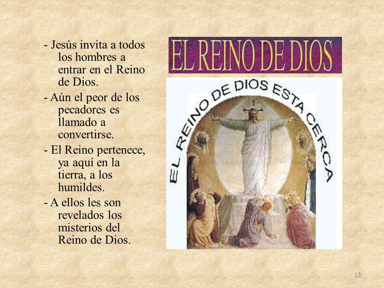 - Jesús invita a todos los hombres a entrar en el Reino de Dios