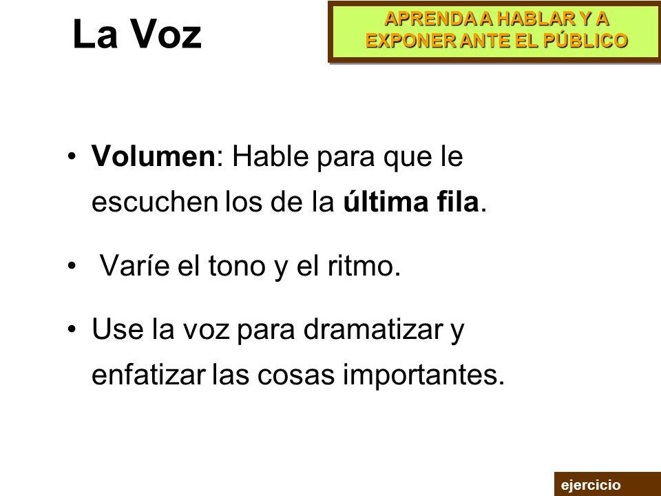 La Voz Volumen: Hable para que le escuchen los de la última fila.