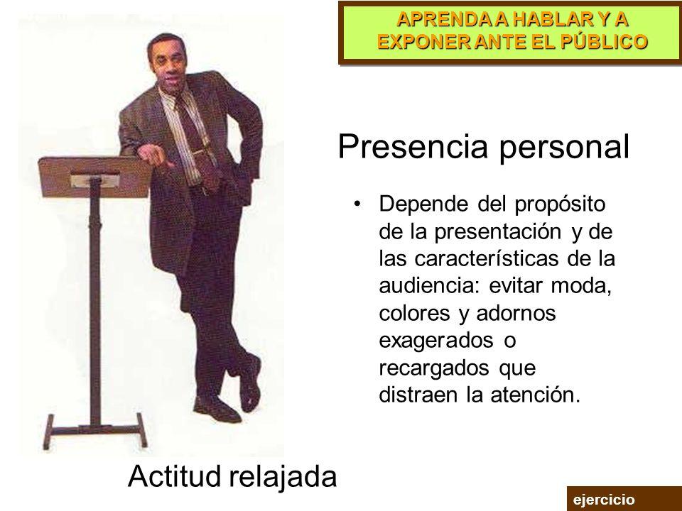 Presencia personal Actitud relajada