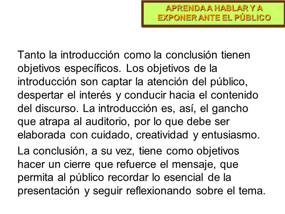 Tanto la introducción como la conclusión tienen objetivos específicos
