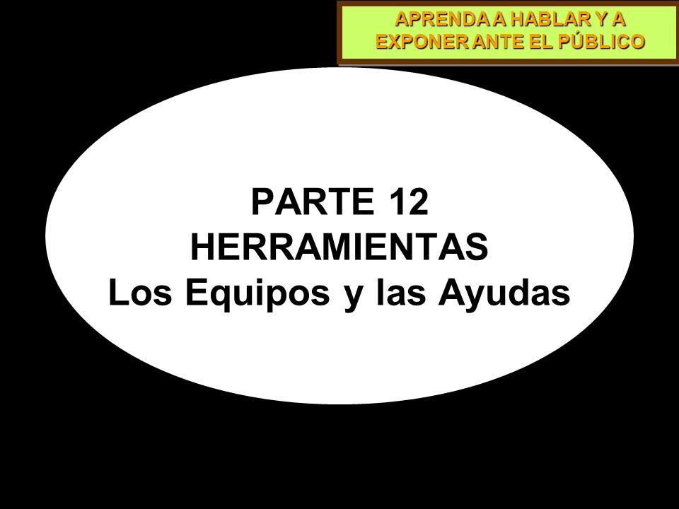 PARTE 12 HERRAMIENTAS Los Equipos y las Ayudas