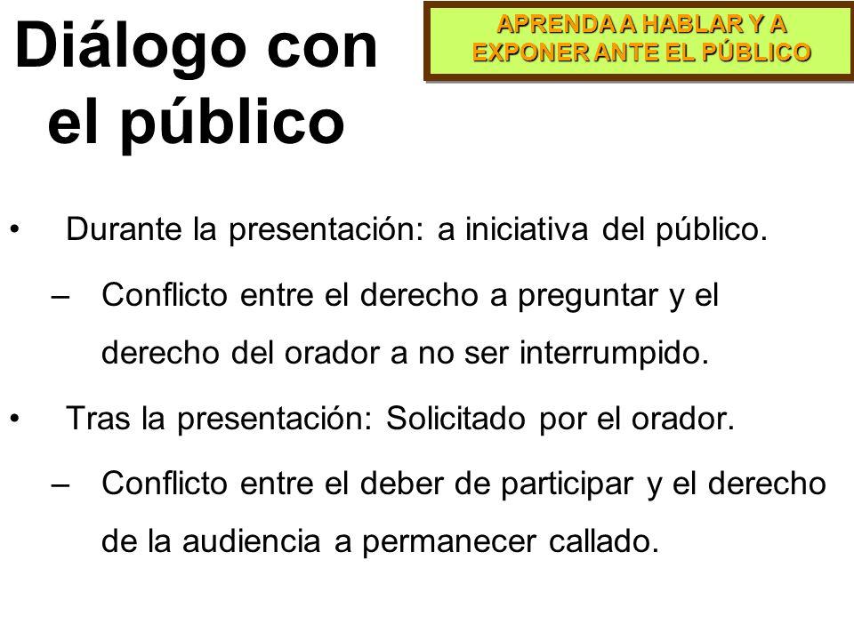 Diálogo con el público Durante la presentación: a iniciativa del público.